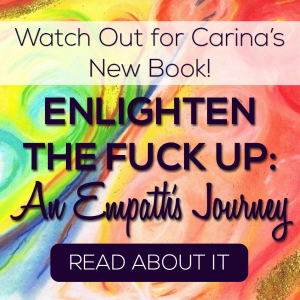 Enlightenment The Fuck Up An Empath's Journey by Carina Carinosa